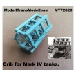MT72829 - Crib for Mark IV tank